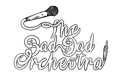 The Bad Dad Orchestra